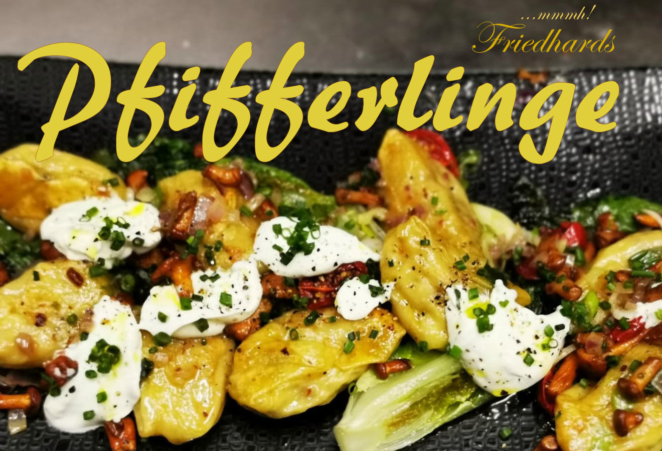 Pfifferlingszeit im Restaurant Friedhard´s