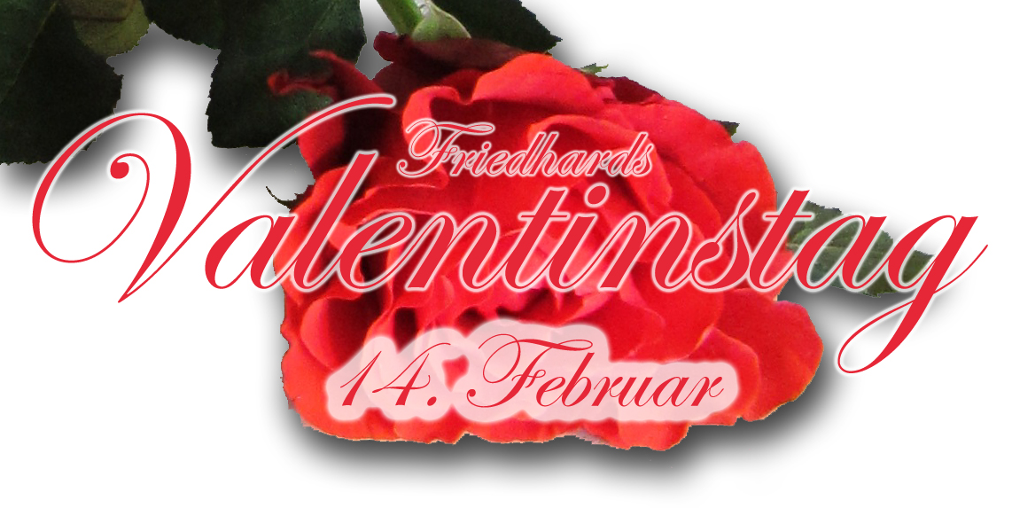 Valentinstag im Friedhards